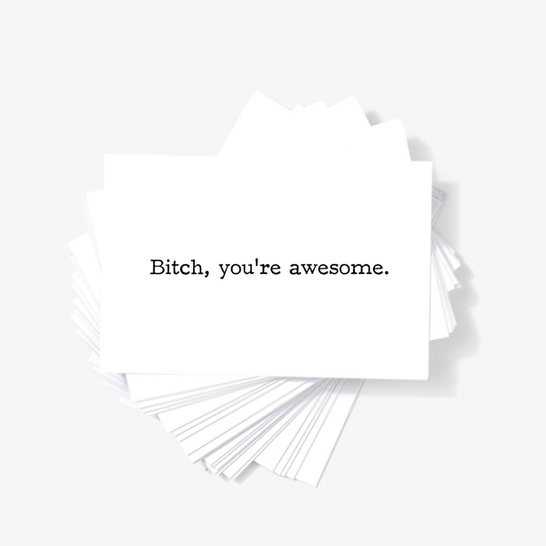Bitch You're Awesome Motivational Encouragement Mini Greeting Cards by Sincerely, Not