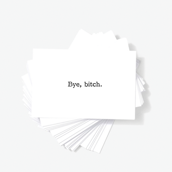Bye Bitch Sarcastic Offensive Mini Greeting Cards by Sincerely, Not