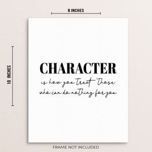 Inspirational Art Print Character Is How You Treat Those Wall Poster
