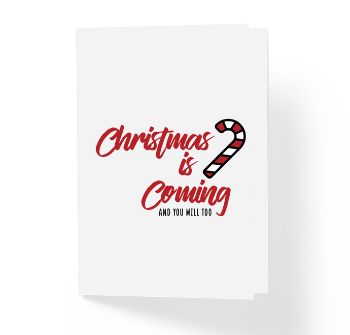 Christmas Is Coming You Will Too Adult Funny Christmas Card by Sincerely, Not Greeting Cards
