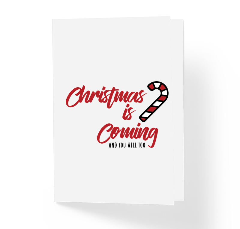 Sincerely not christmas is coming adult funny x mas greeting cards christmas is coming you will too adult funny christmas card by sincerely not greeting cards m4hsunfo
