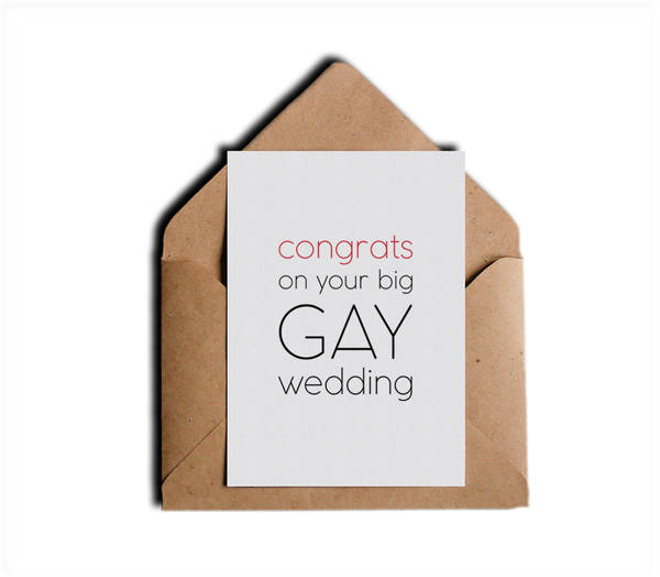 Congratulations on Your Big Gay Wedding LGBT Pride Couples Greeting Card by Sincerely, Not Greeting Cards and Novelty Gifts