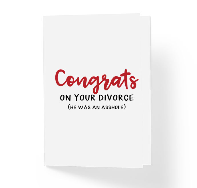 Funny Motivational Greeting Card Congratulations On Your Divorce He Was An Asshole by Sincerely, Not Greeting Cards and Novelty Gifts