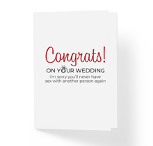 Congrats On Your Wedding I'm Sorry You'll Never Have Sex With Another Person Again Funny Sarcasti Wedding Card by Sincerely, Not Greeting Cards and Novelty Gifts