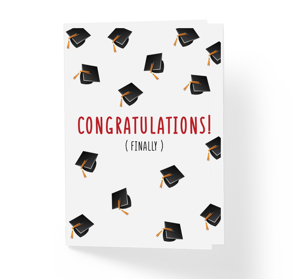 Finally! Funny Congratulations Graduation Greeting Card by Sincerely, Not Greeting Cards
