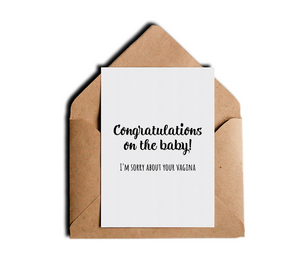 Congratulations On The Baby, I'm Sorry About Your Vagina Funny Baby Shower Greeting Card - Sarcastic Adult Humor Greeting Cards by Sincerely, Not
