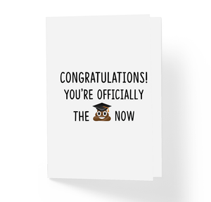 You're Officially The Shit Now Funny Congratulations Graduation Card - Sarcastic Humor Greeting Cards by Sincerely, Not