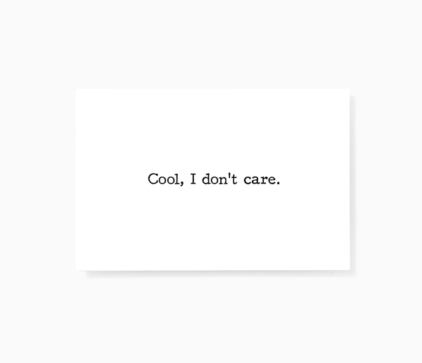 Cool I Don't Care Sarcastic Honest Mini Greeting Cards by Sincerely, Not