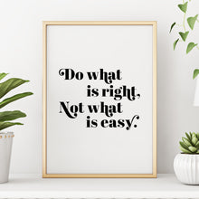 Inspirational Quote Wall Art Print - Do What's Right Not What's Easy