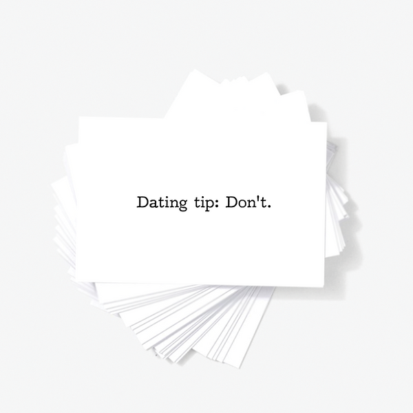 Dating Tip Don't Offensive Mini Greeting Cards With Quote by Sincerely, Not