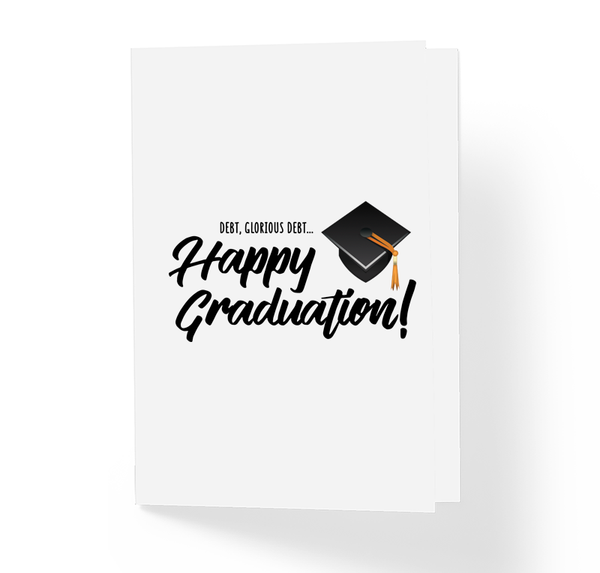 Debt, Glorious Debt! Happy Graduation Funny Greeting Card by Sincerely, Not Greeting Cards