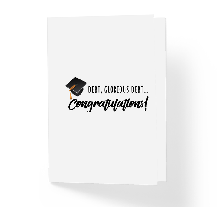 Debt, Glorious Debt! Congratulations Funny Greeting Card by Sincerely, Not Greeting Cards