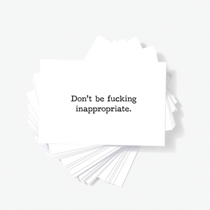 Don't Be Fucking Inappropriate Sarcastic Mini Greeting Cards by Sincerely, Not