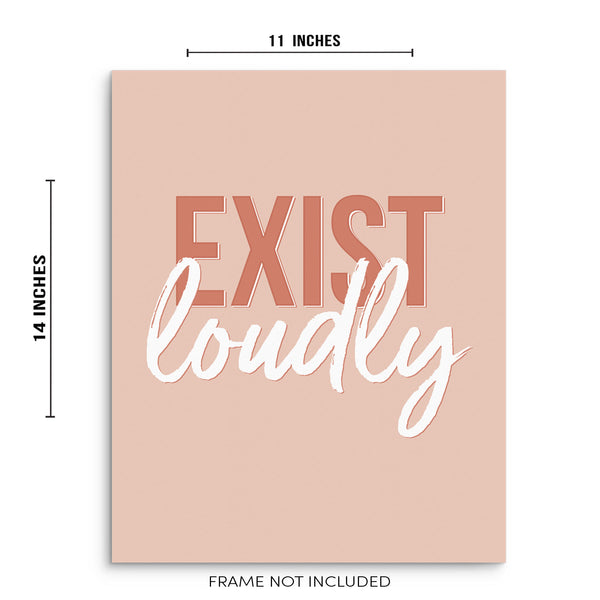 Exist Loudly Inspirational Quote Art Print