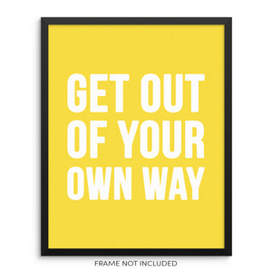 Get Out Of Your Own Way Motivational Quote Art Print Typography Poster