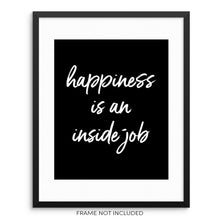 Happiness Is An Inside Job Inspirational Quote Art Print