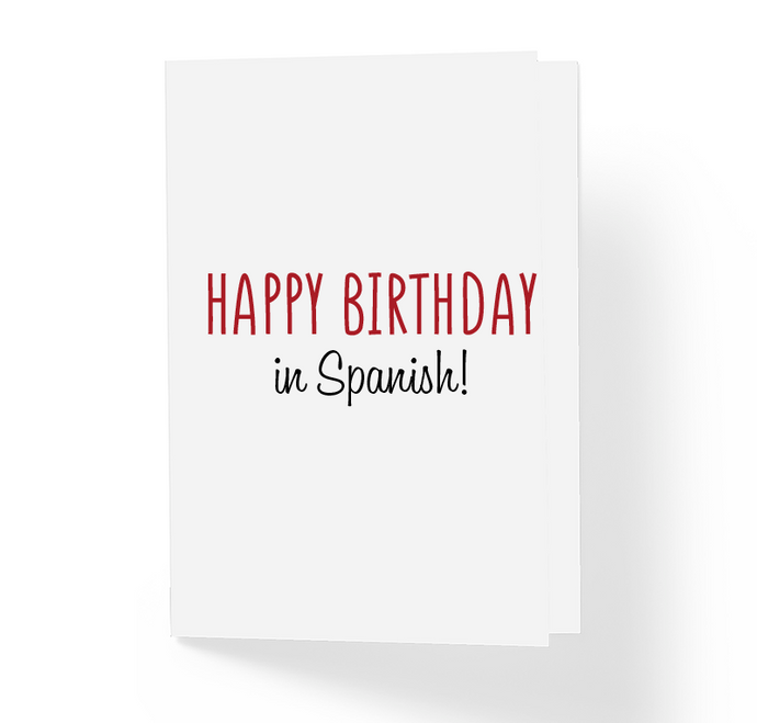 Happy Birthday In Spanish Funny Day Greeting Card By Sincerely Not Cards And