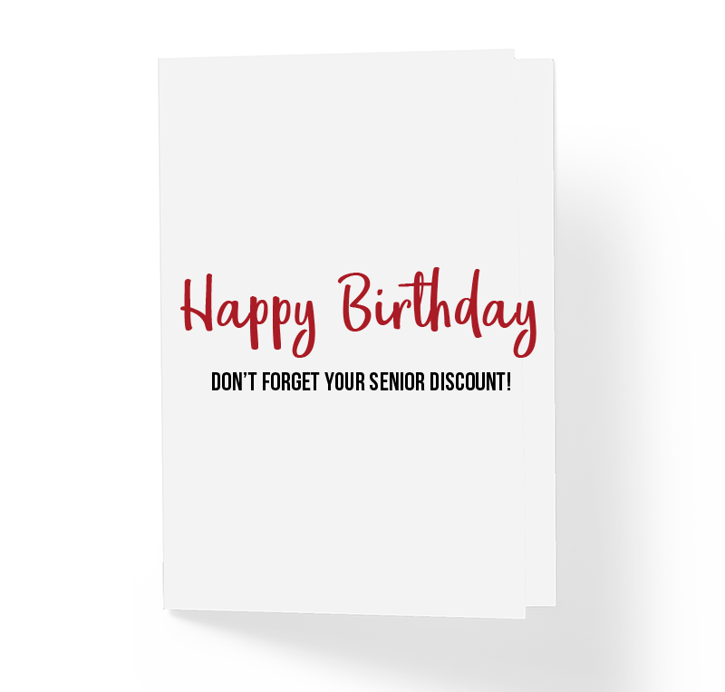 Sincerely Not Dont Forget Your Senior Discount B Day Greeting Card