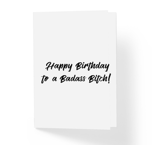 Happy Birthday To A Badass Bitch Witty B-Day Greeting Card by Sincerely, Not