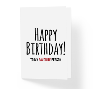 Happy Birthday to My Favorite Person Love and Friendship B-Day Greeting Card by Sincerely, Not