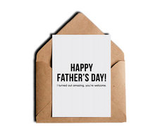I Turned Out Amazing You're Welcome Funny Father's Day Greeting Card by Sincerely, Not Greeting Cards