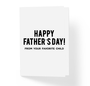 From Your Favorite Child Funny Happy Father's Day Greeting Card by Sincerely, Not Greeting Cards
