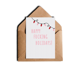 Happy Fucking Holidays Funny Offensive Holiday Greeting Card by Sincerely, Not Greeting Cards
