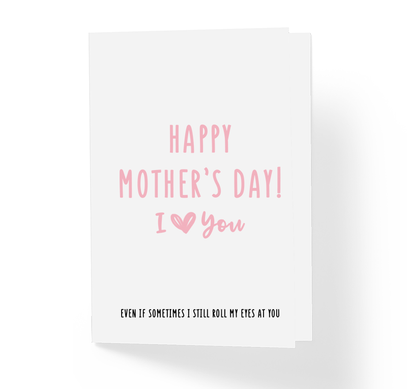 Funny Mother's Day Card I Love You Even If I Still Roll My Eyes by Sincerely, Not Greeting Cards