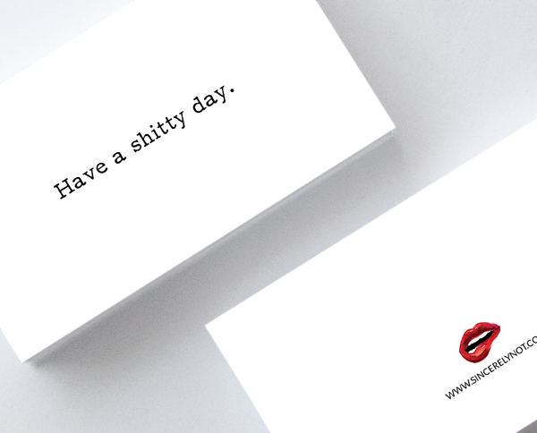 Have A Shitty Day Offensive Mini Greeting Cards Sarcastic Note Cards by Sincerely, Not