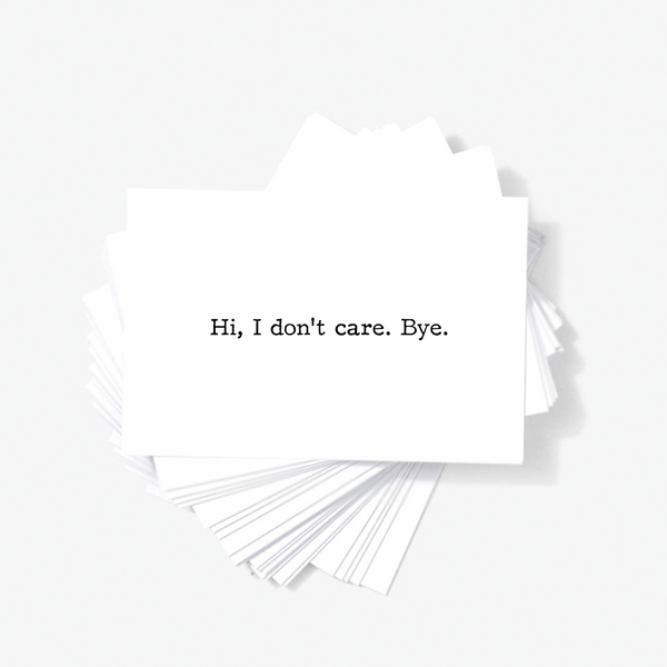Hi I Don't Care Bye Sarcastic Offensive Mini Greeting Cards by Sincerely, Not