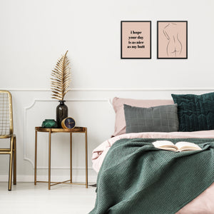 I Hope Your Day Is As Nice As My Butt Wall Decor Art Print Poster Set