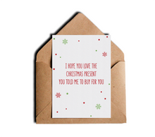 Funny Rude Humor Christmas Holiday Card I Hope You Like The Xmas Present You Told Me To Buy For You by Sincerely, Not Greeting Cards