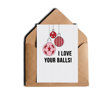 I Love Your Balls Funny Sarcastic Christmas Holiday Greeting Card by Sincerely, Not Greeting Cards