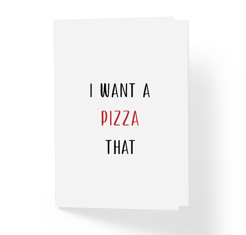 Funny Love Card - I Want A Pizza Of That - Just Because Thinking of You Greeting Card for Girlfriend Boyfriend by Sincerely, Not