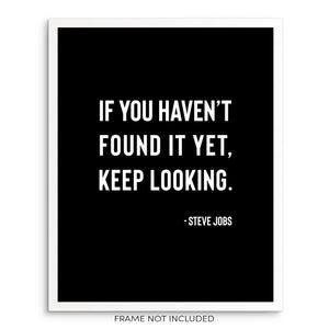 Steve Jobs Motivational Quote If You Haven't Found It Yet Keep Looking