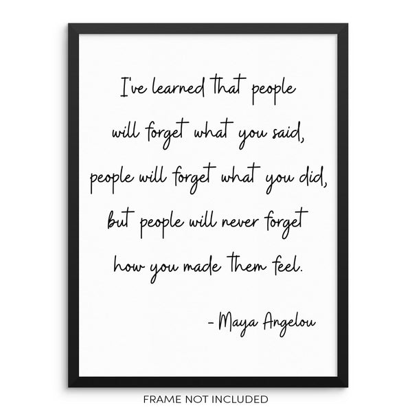 Maya Angelou Inspirational Quote Art Print I've Learned That People