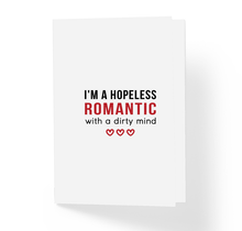 Funny Adult Love Card - I'm A Hopeless Romantic With A Dirty Mind by Sincerely, Not