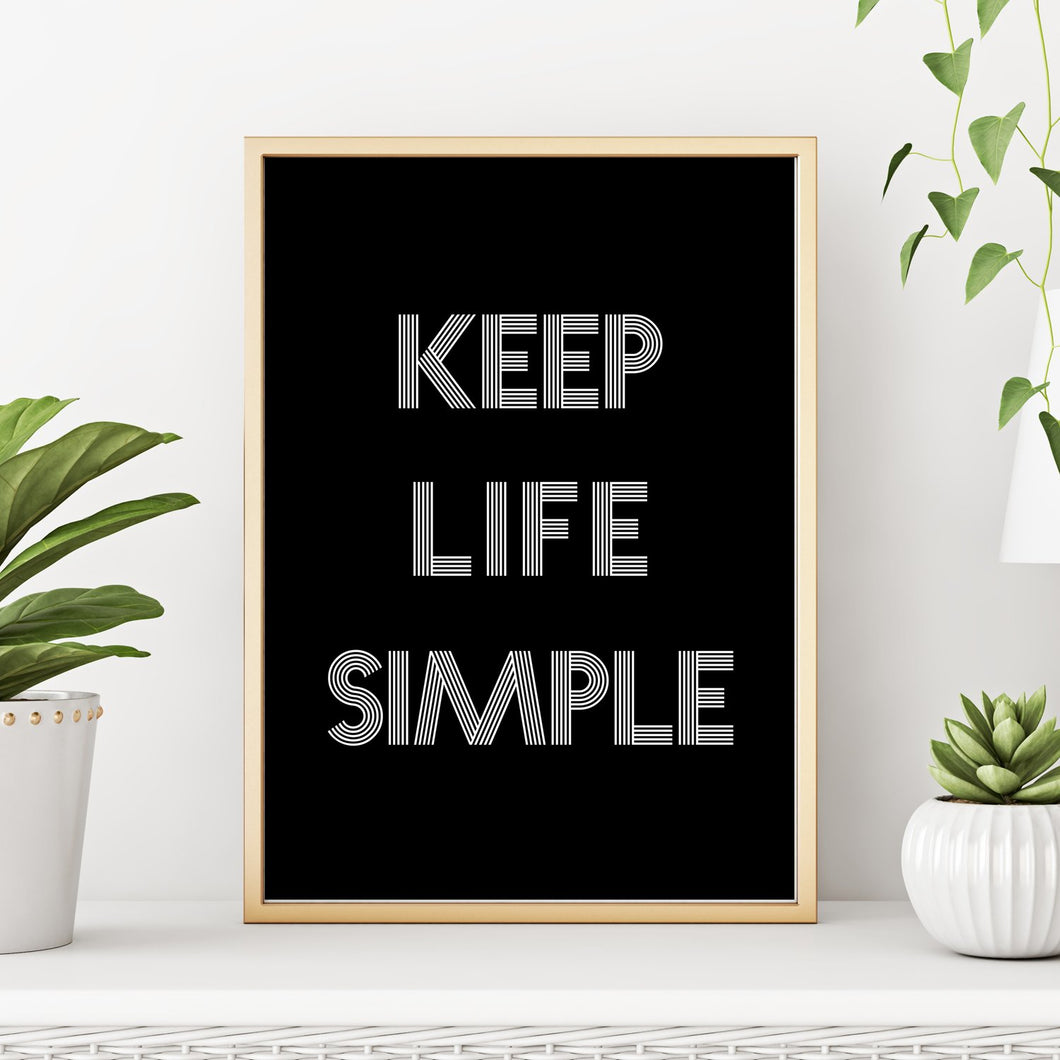 Inspirational Quote Art Print Keep Life Simple Minimalist Wall Poster