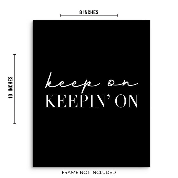 Keep on Keepin' On Trendy Art Print Motivational Quote Wall Poster