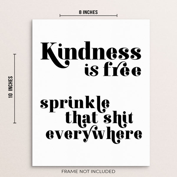 Inspirational Art Print Kindness is Free Sprinkle That Shit Everywhere by Sincerely, Not Greeting Cards and Novelty Gifts