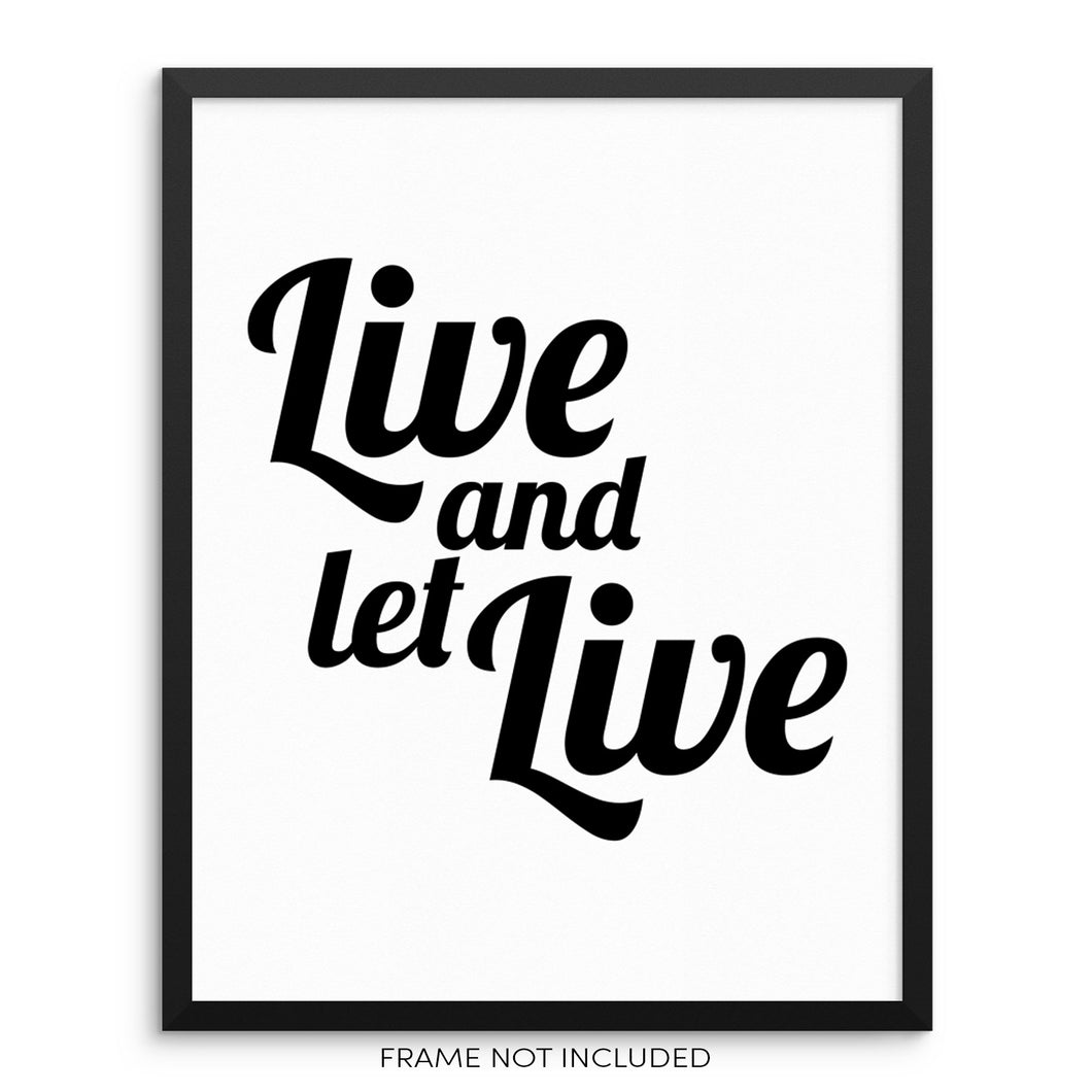 Live and Let Live Motivational Quote Art Print Typography Wall Poster