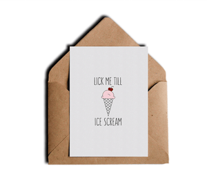 Funny Romantic Love Card - Lick Me Till Ice Scream  by Sincerely, Not