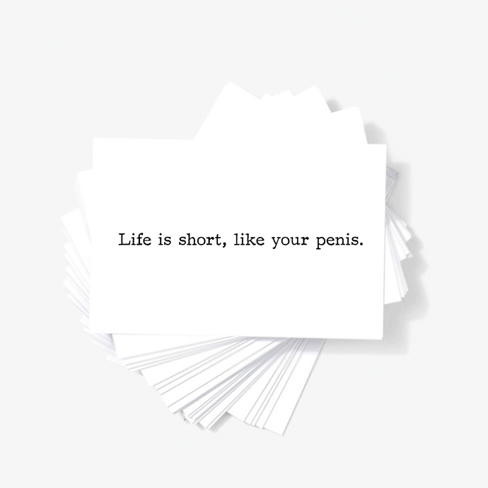 Life ILife Is Short Like Your Penis Offensive Sarcastic Mini Greeting Cards by Sincerely, Not