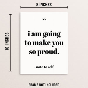 Positive Affirmation Art Print I Am Going To Make You So Proud