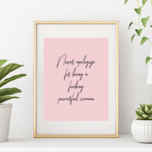 Never Apologize for Being a Fucking Powerful Woman Feminist Art Print