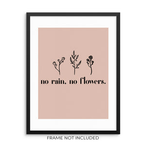 No Rain No Flowers Inspirational Quote Wall Art Print