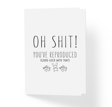 Oh Shit You've Reproduced Good Luck With That Funny Baby Shower Card - Sarcastic Humor Greeting Cards by Sincerely, Not