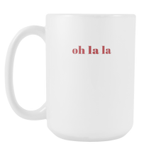 Oh La La Fashion Statement Quote Coffee Mug 15oz Ceramic Tea Cup by Sincerely, Not