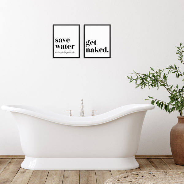 Save Water Shower Together and Get Naked Bathroom Art Print Set