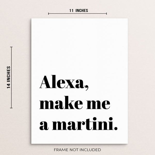 Alexa Make Me a Martini Funny Sarcastic Quote Wall Decor Print Poster